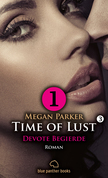 Time of Lust | Band 3 | Teil 1 | Devote Begierde | Roman