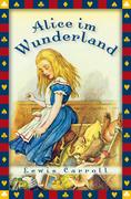 Alice im Wunderland - Neuübersetzung