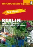 Top-Tipps Berlin - Grüne Oasen und die schönsten Schlösser - Reiseführer von Iwanowski