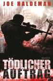 Tödlicher Auftrag: Ein Roman von Science Fiction-Legende Joe Haldeman