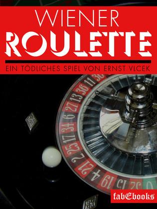 Wiener Roulette - Ein tödliches Spiel