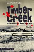 Timber Creek. Man erntet, was man sät.