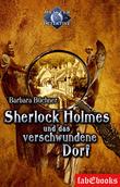 Sherlock Holmes 4: Sherlock Holmes und das verschwundene Dorf