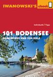 101 Bodensee - Reiseführer von Iwanowski