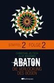 ABATON. Die Verlockung des Bösen. Staffel 2, Folge 2