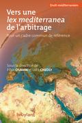 Vers une lex mediterranea de l'arbitrage