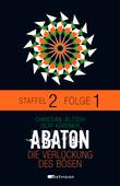 ABATON. Die Verlockung des Bösen. Staffel 2, Folge 1