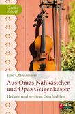 Aus Omas Nähkästchen und Opas Geigenkasten