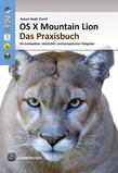 OS X Mountain Lion - Das Praxisbuch