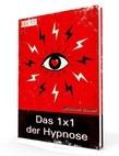 Das 1x1 der Hypnose