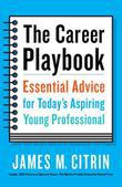 The Career Playbook: Essential Advice for Today's Aspiring Young Professional