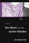 Der Mann mit den zarten Händen: Frankfurt-Krimi