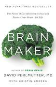 Brain Maker: The Power of Gut Microbes to Heal and Protect Your Brain¿for Life