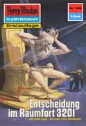 Perry Rhodan 1346: Entscheidung im Raumfort 3201 (Heftroman)