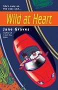 Jane Graves - Wild at Heart