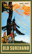 Old Surehand II - Reiseerzählung, Band 15 der Gesammelten Werke