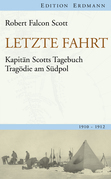 Robert Falcon Scott - Letzte Fahrt