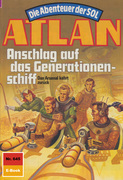 Atlan 645: Anschlag auf das Generationenschiff (Heftroman)