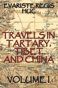 Travels In Tartary, Thibet, And China, Volume I