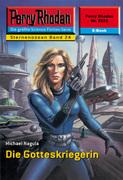 Perry Rhodan 2223: Die Gotteskriegerin (Heftroman)