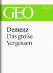 Demenz: Das große Vergessen (GEO eBook Single)