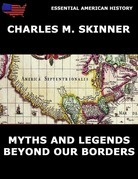 Myths and Legends Beyond Our Borders