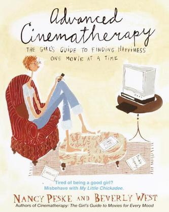 Advanced Cinematherapy: The Girl's Guide to Finding Happiness One Movie at a Time