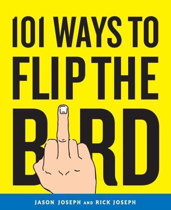101 Ways to Flip the Bird