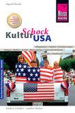 Reise Know-How KulturSchock USA: Alltagskultur, Traditionen, Verhaltensregeln, ...