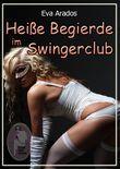 Heiße Begierde im Swingerclub