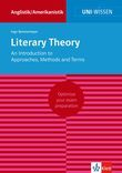 Uni-Wissen Literary Theory. An Introduction to Approaches, Methods and Terms