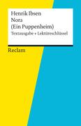 Textausgabe + Lektüreschlüssel. Henrik Ibsen: Nora (Ein Puppenheim)