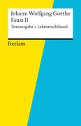 Textausgabe + Lektüreschlüssel. Johann Wolfgang Goethe: Faust II