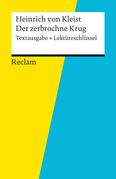 Textausgabe + Lektüreschlüssel. Heinrich von Kleist: Der zerbrochne Krug