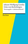 Textausgabe + Lektüreschlüssel. Johann Wolfgang Goethe: Götz von Berlichingen