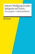 Textausgabe + Lektüreschlüssel. Johann Wolfgang Goethe: Iphigenie auf Tauris