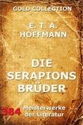 E.T.A. Hoffmann - Die Serapionsbrüder