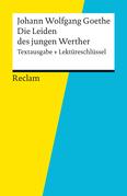 Textausgabe + Lektüreschlüssel. Johann Wolfgang Goethe: Die Leiden des jungen Werther