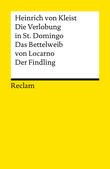 Die Verlobung in St. Domingo. Das Bettelweib von Locarno. Der Findling