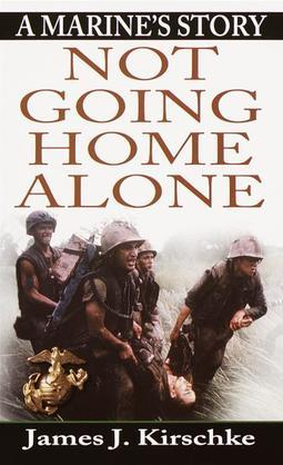 Not Going Home Alone: A Marine's Story