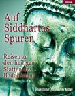 Auf Siddhartas Spuren