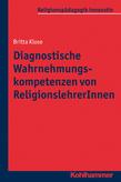 Diagnostische Wahrnehmungskompetenzen von ReligionslehrerInnen