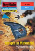 Perry Rhodan 2024: Intrigen in Mirkandol (Heftroman)