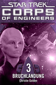 Christie Golden - Star Trek - Corps of Engineers 3: Bruchlandung