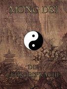 Mong Dsi - Die Lehrgespraeche des Meisters Meng K'o
