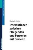 Interaktionen zwischen Pflegenden und Personen mit Demenz