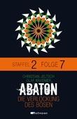 ABATON. Die Verlockung des Bösen. Staffel 2, Folge 7