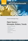 Open Source - Konzepte, Risiken, Trends