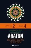 ABATON. Die Verlockung des Bösen. Staffel 2, Folge 4
