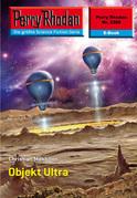 Perry Rhodan 2388: Objekt Ultra (Heftroman)
